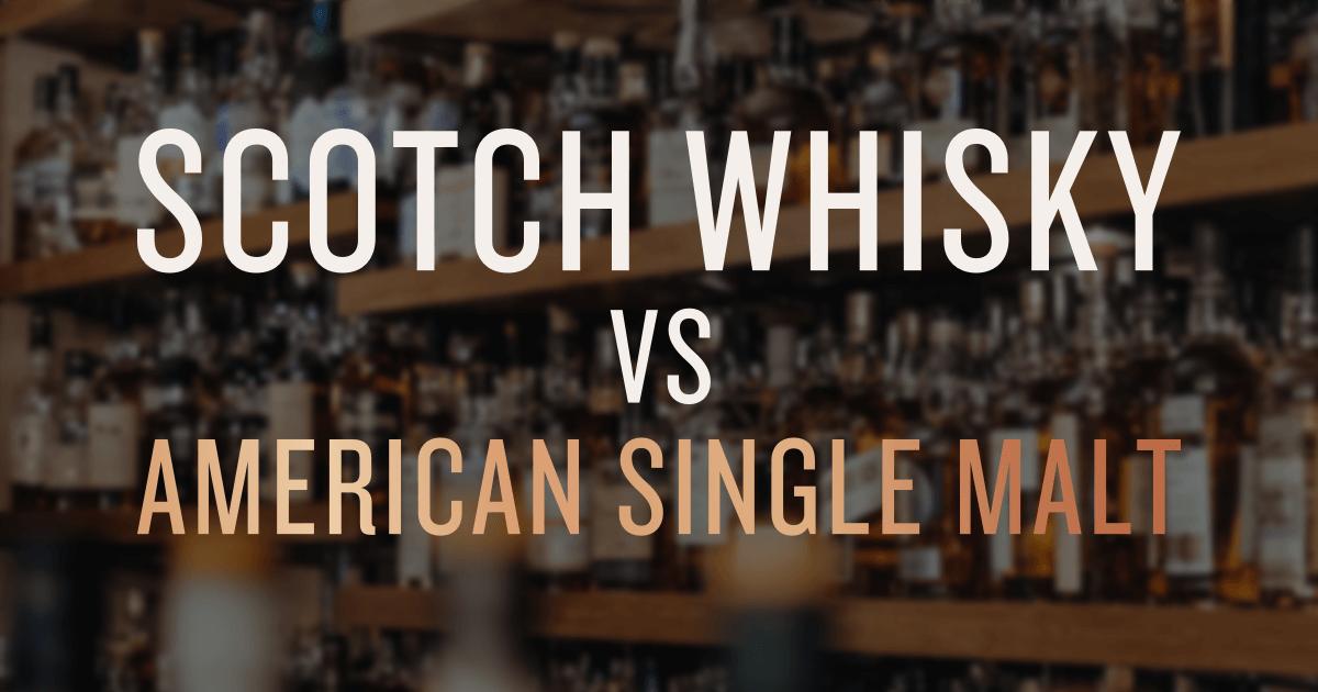Scotch vs American Single Malt
